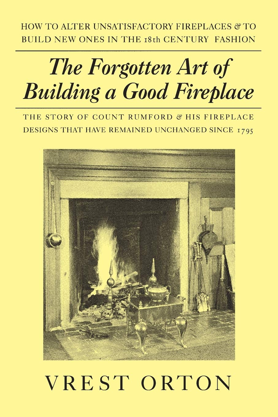 Yankee Fireplace New the forgotten Art Of Building A Good Fireplace orton Vrest